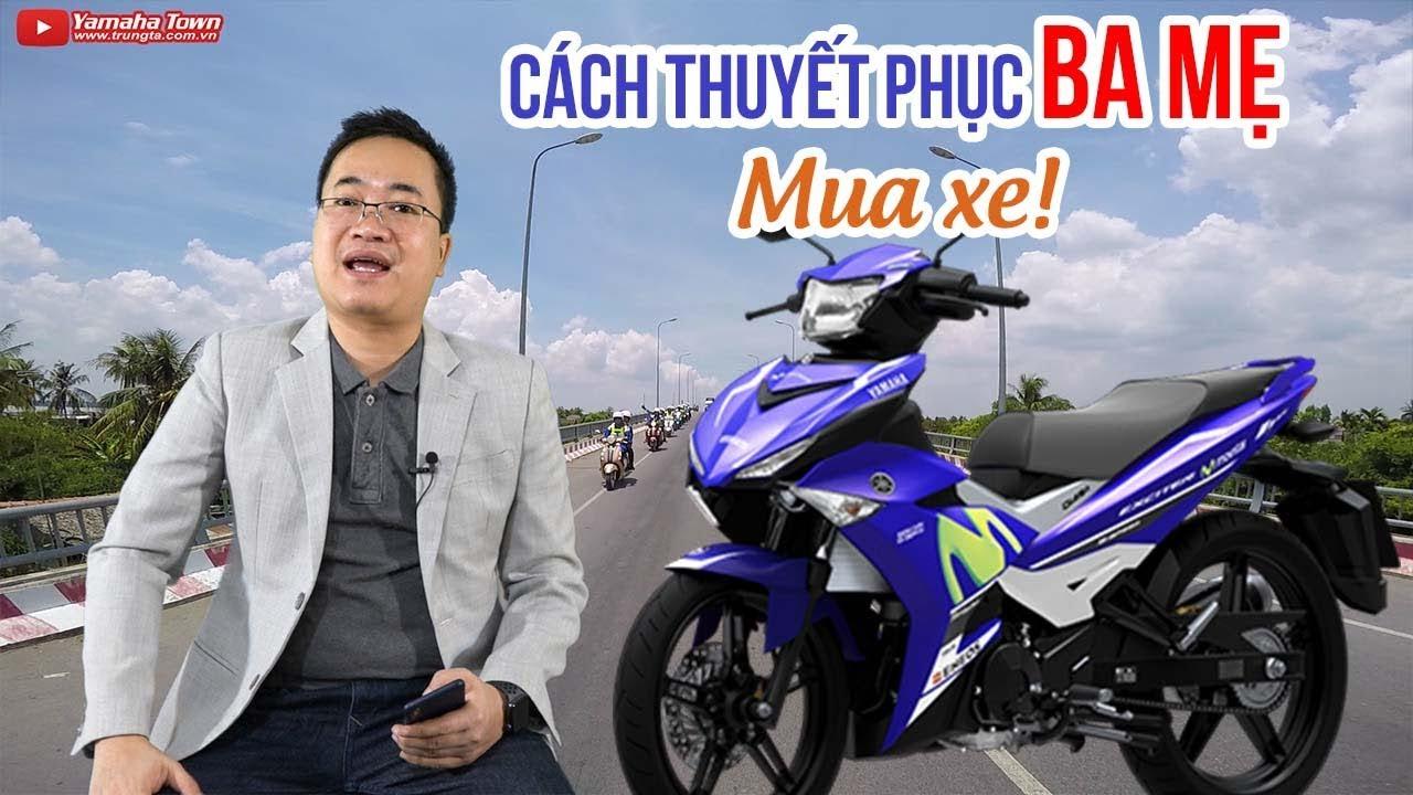 tuyet-chieu-thuyet-phuc-ba-me-mua-xe-exciter-150-ngoan-thi-gi-cung-co