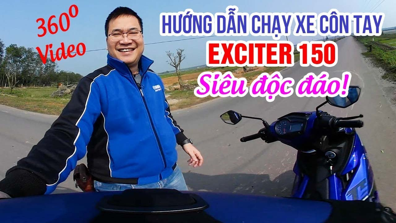 huong-dan-chay-xe-con-tay-exciter-150-sieu-doc-dao-goc-nhin-360-do
