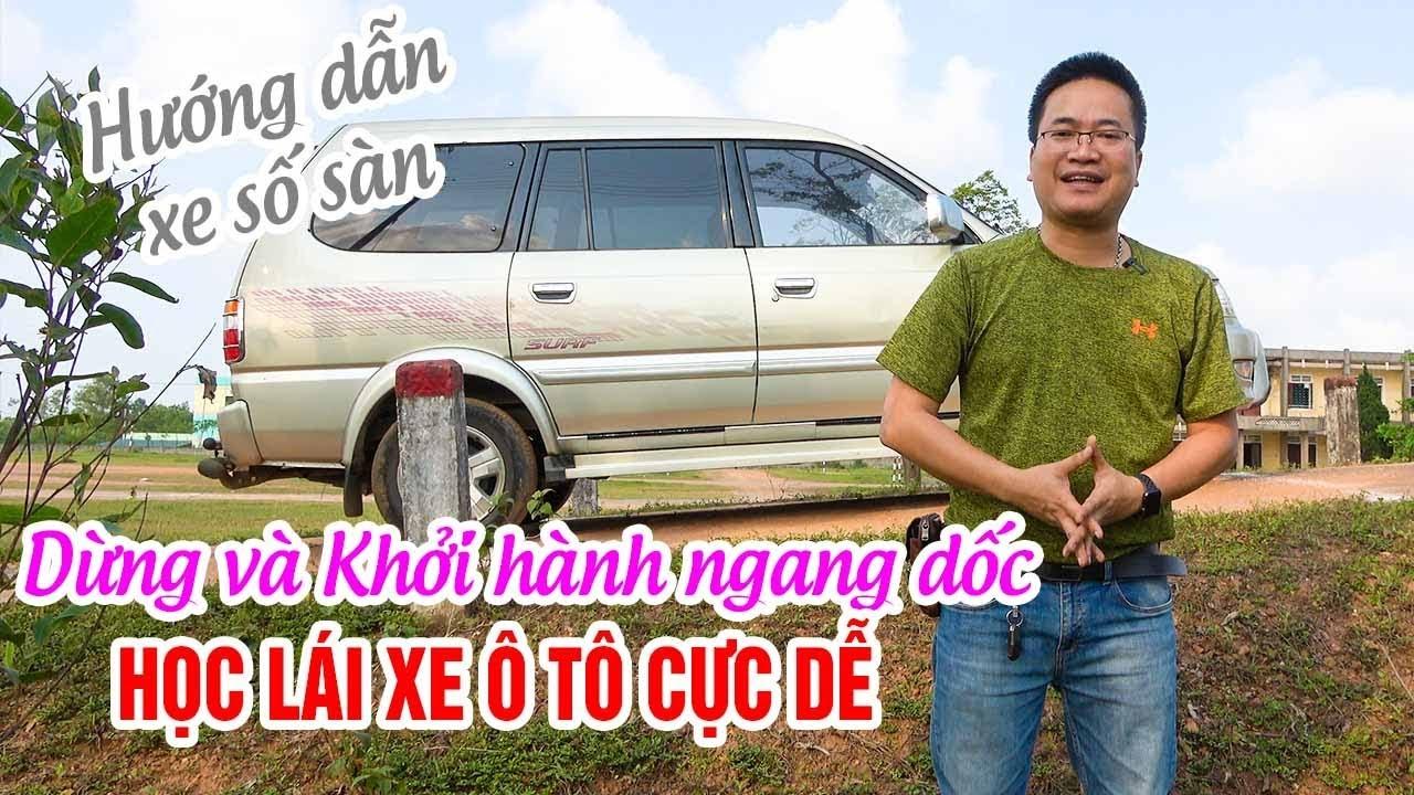 hoc-lai-xe-o-to-cuc-de-cach-dung-va-khoi-hanh-ngang-doc-khong-chet-may
