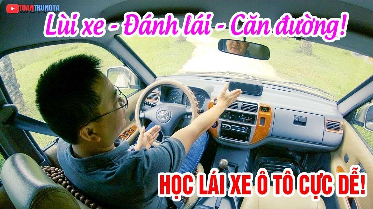 huong-dan-hoc-lai-xe-o-to-cuc-de-hoc-lui-danh-lai-vo-lang-can-duong