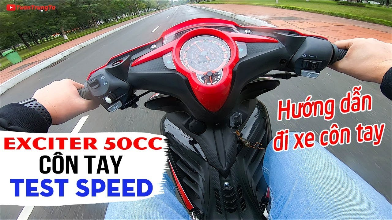 exciter-50cc-con-tay-test-speed-va-huong-dan-chay-xe-con-tay