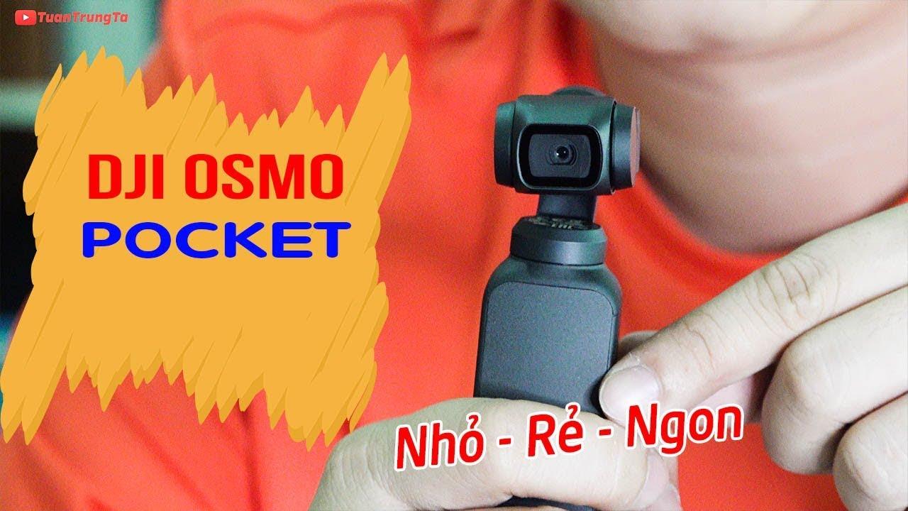 Đánh giá DJI Osmo Pocket: Camera tốt nhất cho Vlogger, nhưng GoPro 7 vẫn đẳng cấp riêng!