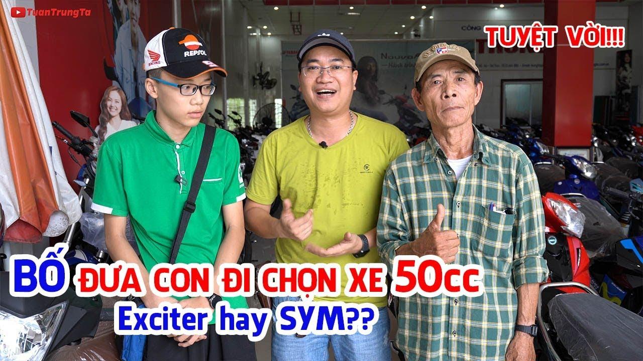 Bố lặn lội hàng trăm Km đưa Con đi mua xe: Chọn Exciter 50cc hay SYM?