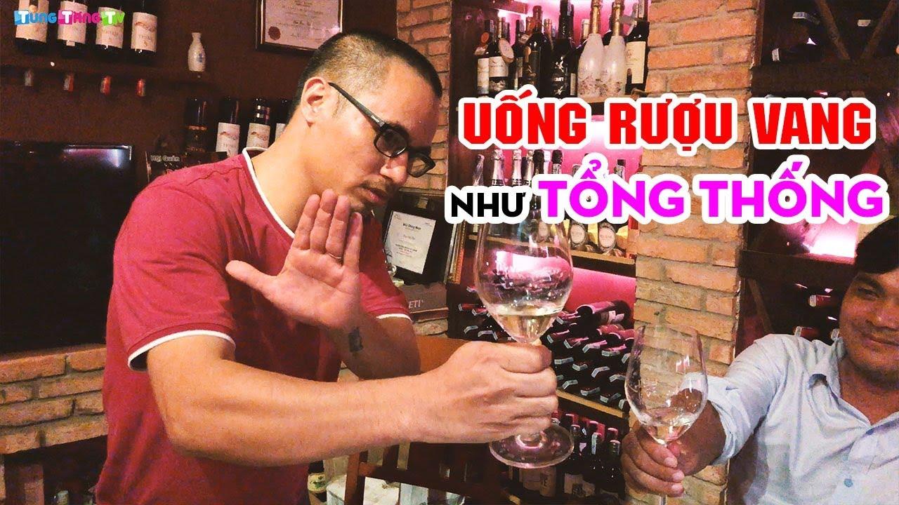 Cách uống Rượu Vang phong cách Tổng Thống không phải ai cũng biết