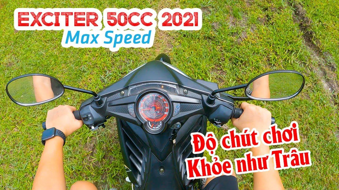 EXCITER 50CC 2021 TEST MAX SPEED   Độ nhẹ 500K mà khỏe như trâu