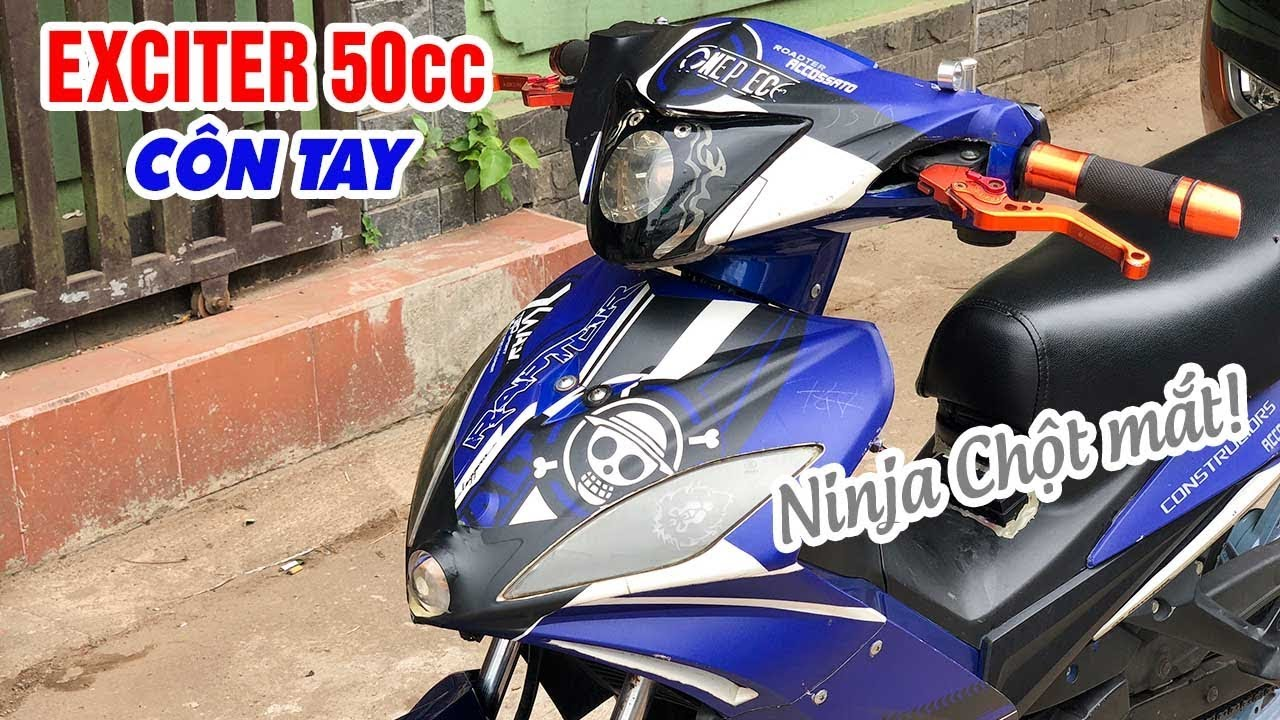 Exciter 50cc Côn tay độ phong cách Ninja Chột Mắt 😂