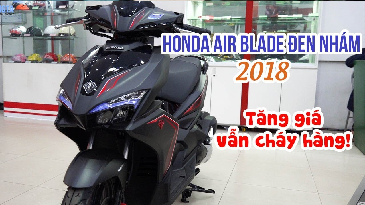 Giải mã Honda Air Blade 2018 Đen Nhám giá tết tăng hơn 10 triệu vẫn cháy hàng!