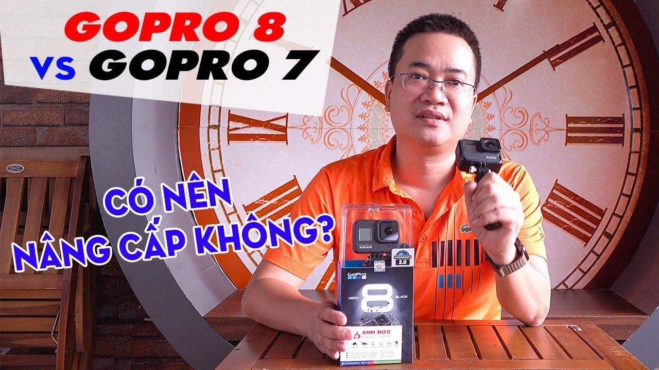 GoPro 8 vs GoPro 7 ▶ Tư vấn lựa chọn: CÓ NÊN NÂNG CẤP KHÔNG?