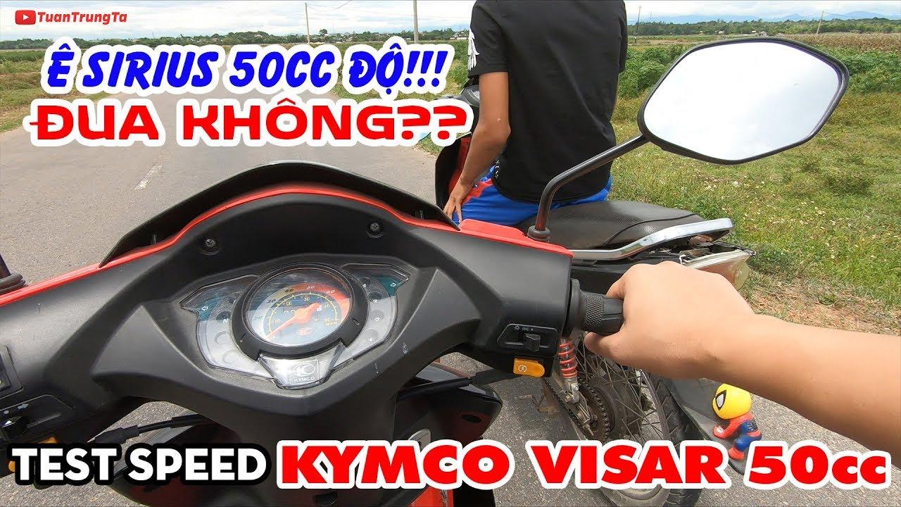 KYMCO VISAR 50cc ▶ Gạ Sirius 50cc độ đua thử và Test Max Speed