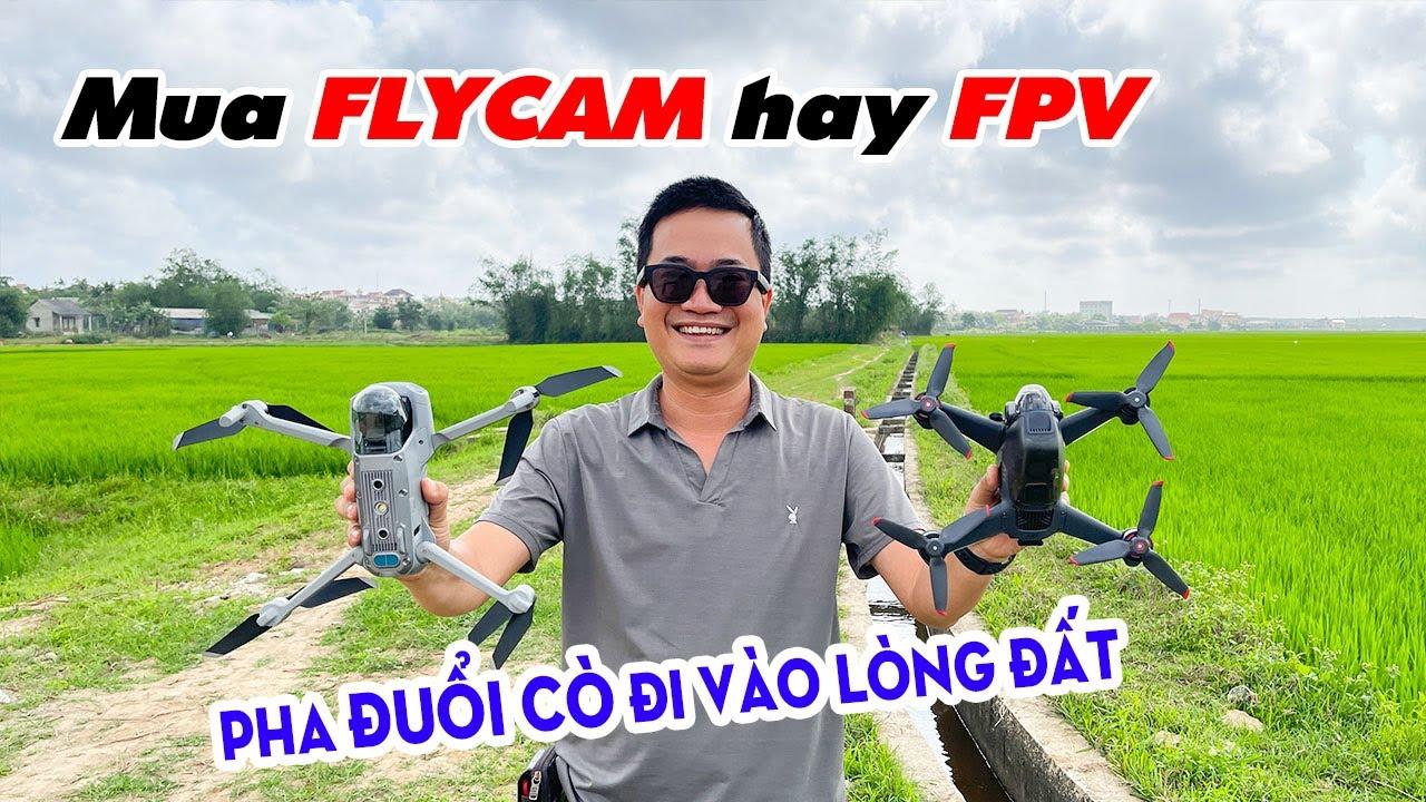 Nên mua DJI FPV Combo hay Flycam trước   10 Điều lưu ý dành cho người mới chơi