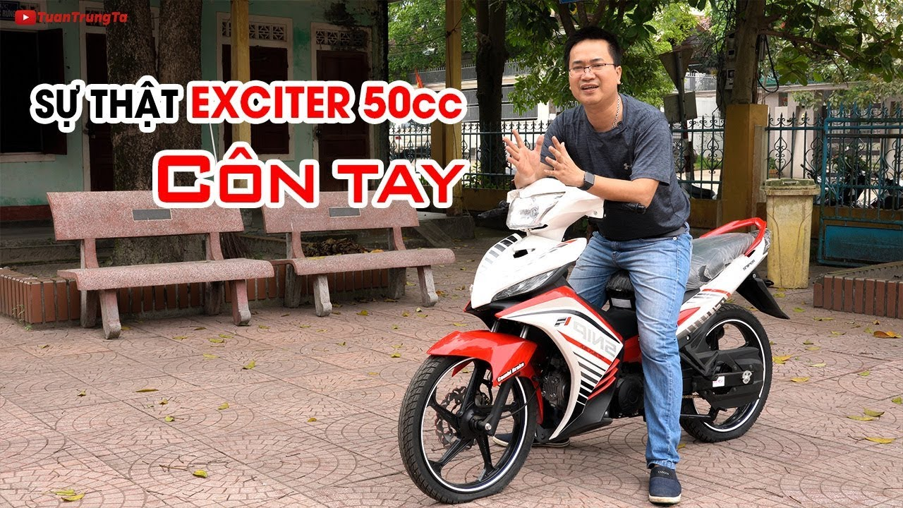 Sự thật về xe Exciter 50cc CÔN TAY ▶ Nên mua không?