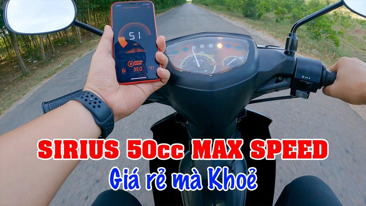 SIRIUS 50CC 2021 TEST MAX SPEED | Xe giá rẻ nhưng phóng rất khoẻ!