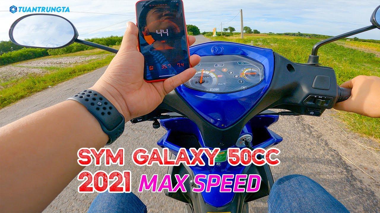 Test Max Speed SYM GALAXY 50CC 2021 VÀNH ĐÚC