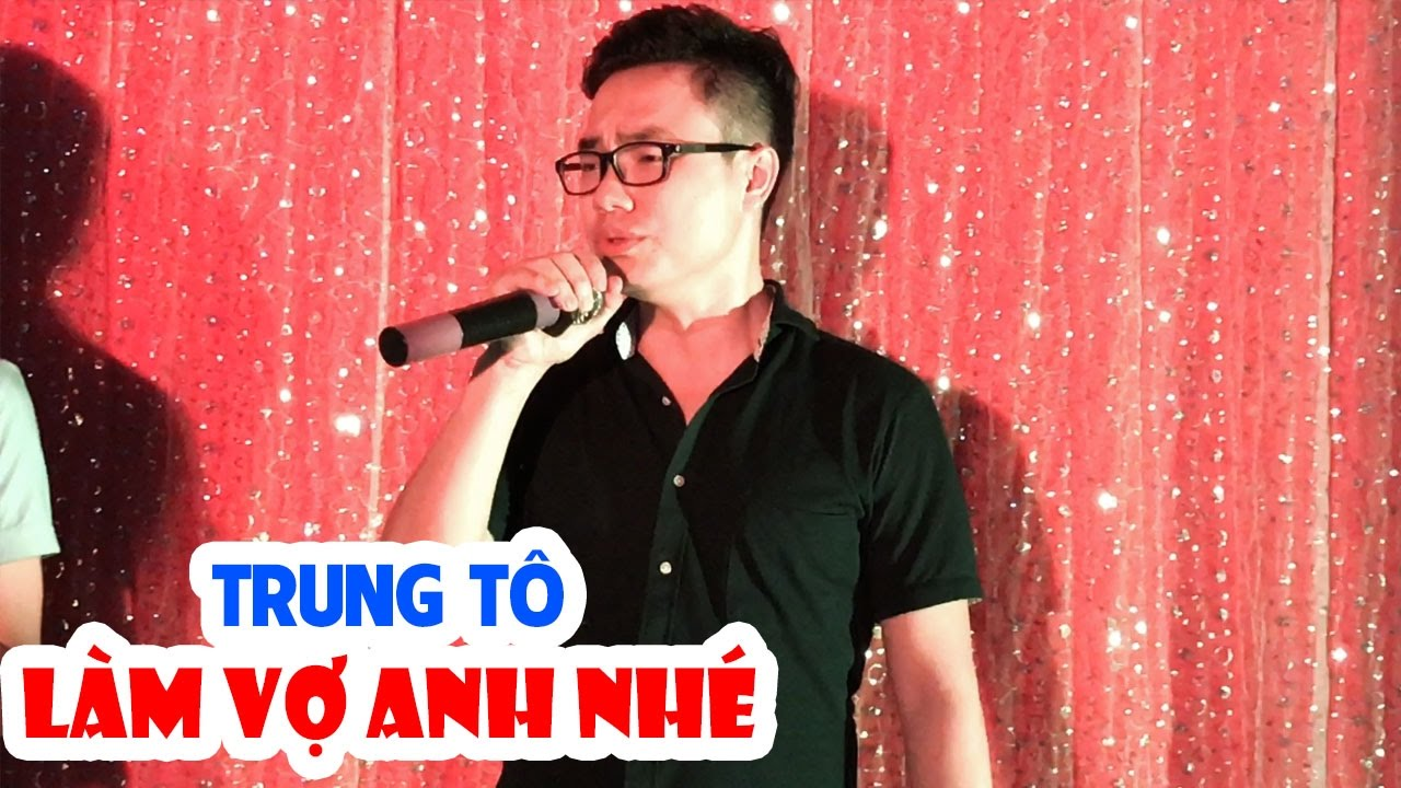 Trung Tô hát Làm vợ anh nhé cực hay ☺️☺️☺️