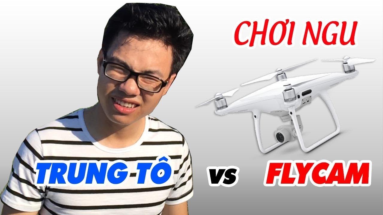 Trung Tô thử thách Flycam Phantom 4 ▶ Điều gì xẩy ra?