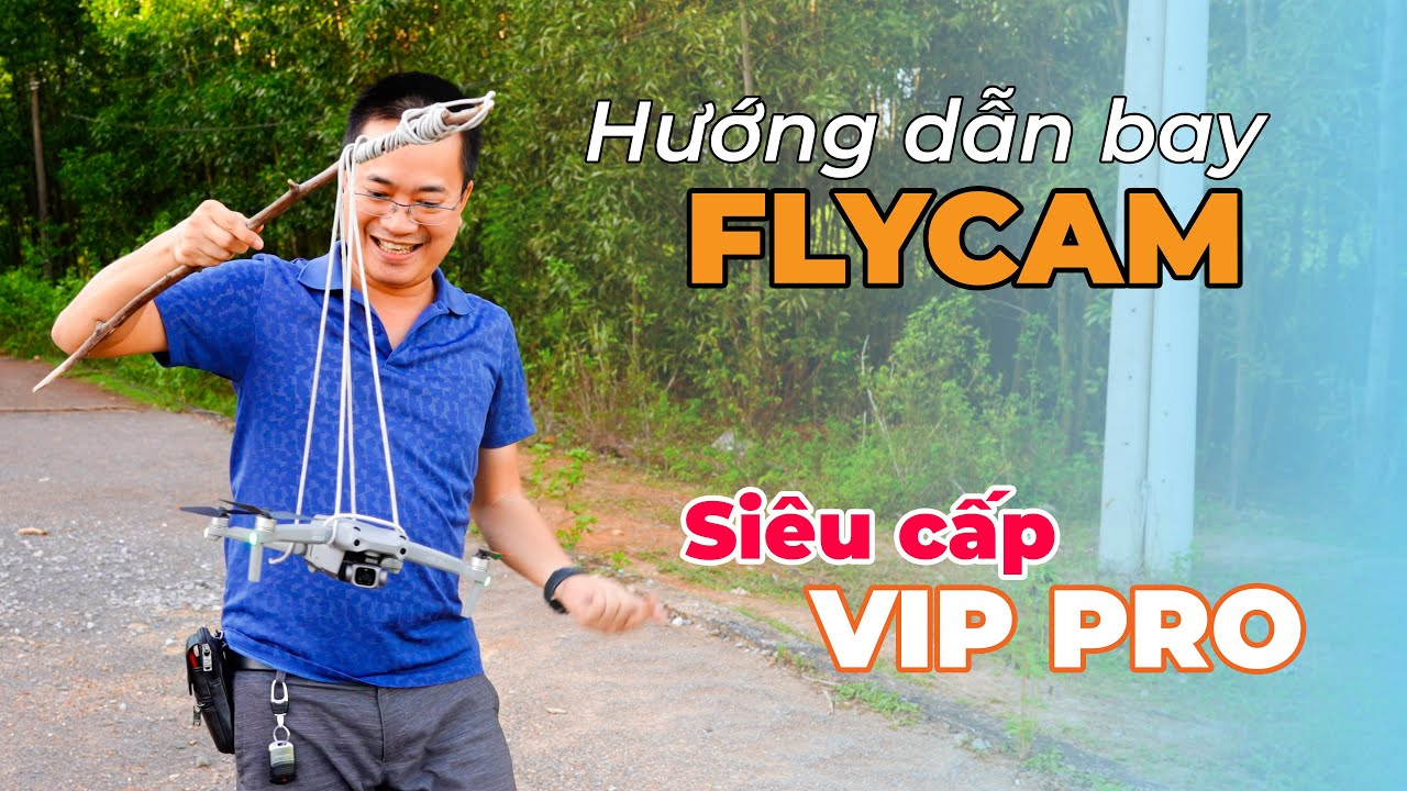 HƯỚNG DẪN BAY FLYCAM SIÊU CẤP VIP PRO...RƠI NHIỀU THÀNH TRÙM