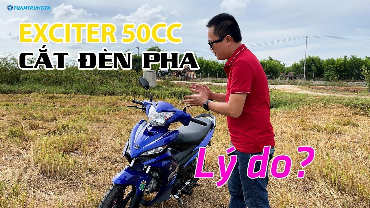 Lý do Exciter 50cc 2021 bị cắt đèn pha